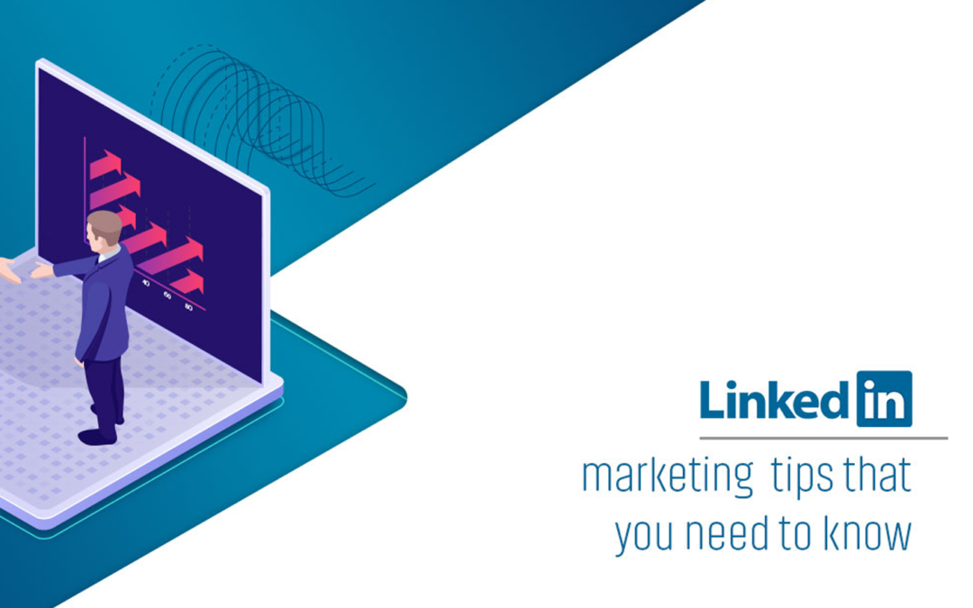 Top LinkedIn marketing tips that you can use to scale your brand/business